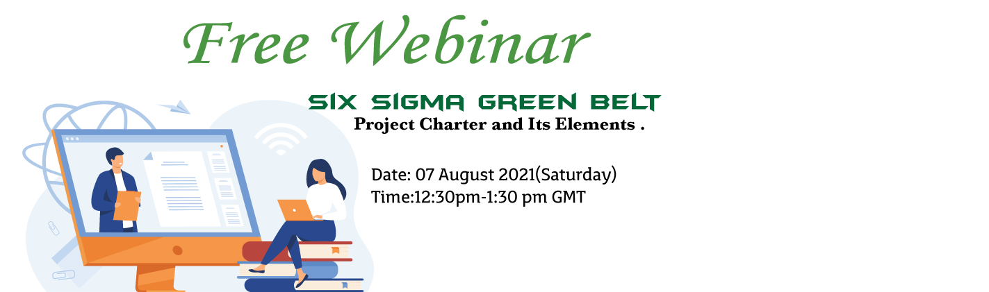 Six Sigma Green Belt- Project Charter and Its Elements